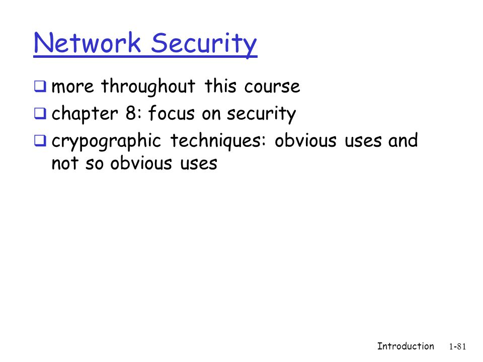 Network Security more throughout this course