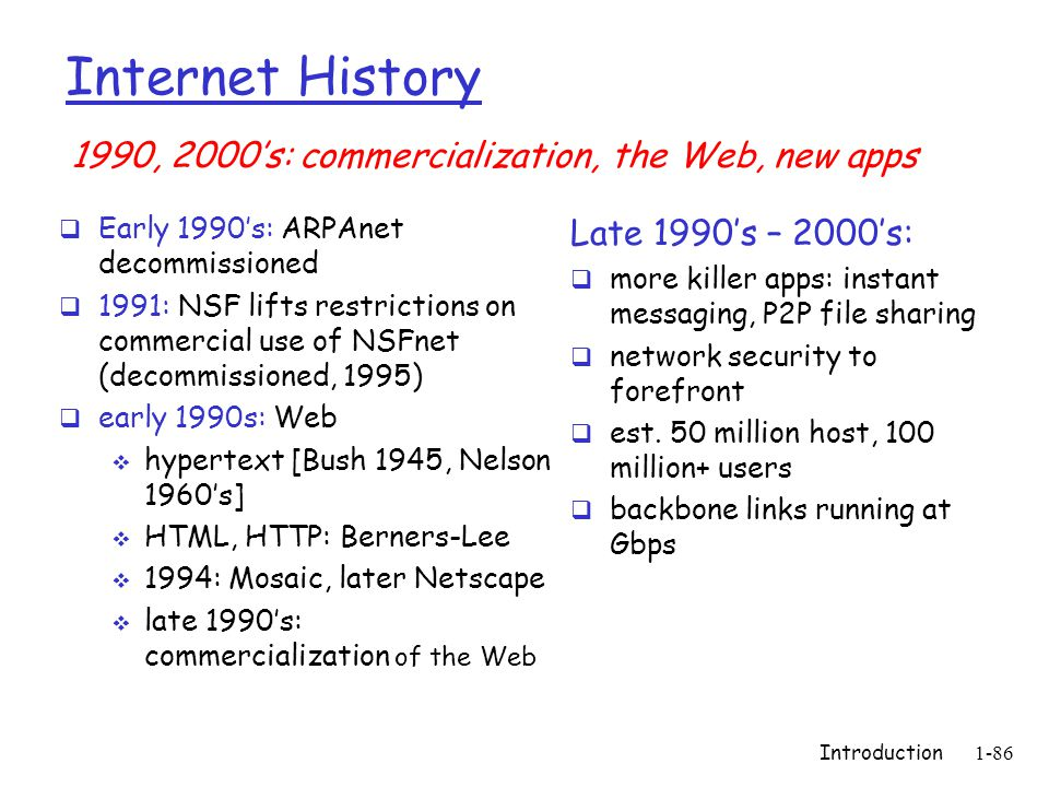 Internet History 1990, 2000's: commercialization, the Web, new apps