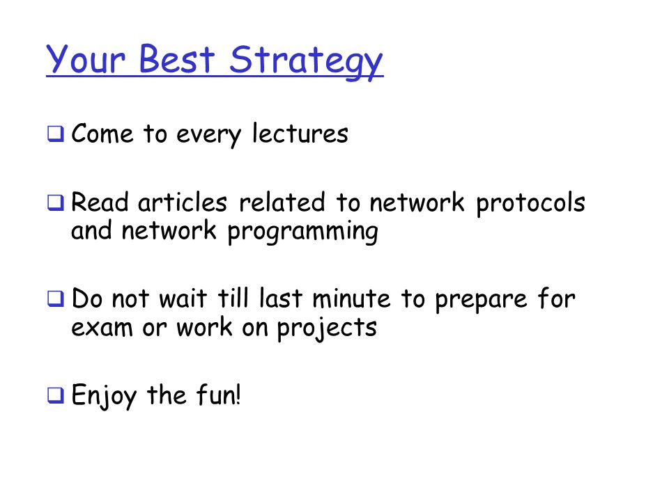 Your Best Strategy Come to every lectures