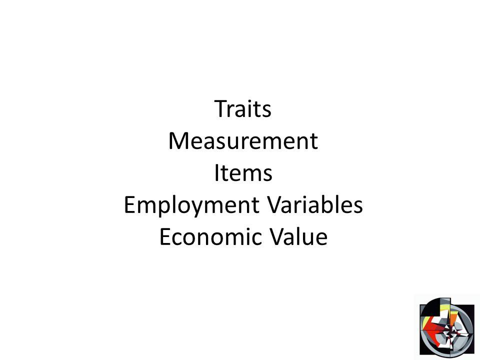 Traits Measurement Items Employment Variables Economic Value