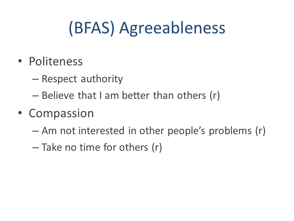 (BFAS) Agreeableness Politeness Compassion Respect authority