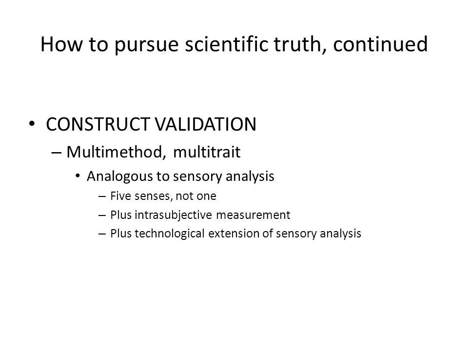 How to pursue scientific truth, continued