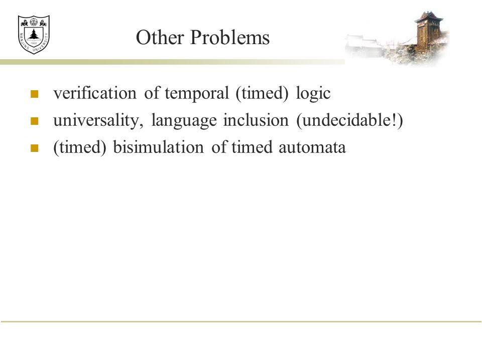 Other Problems verification of temporal (timed) logic