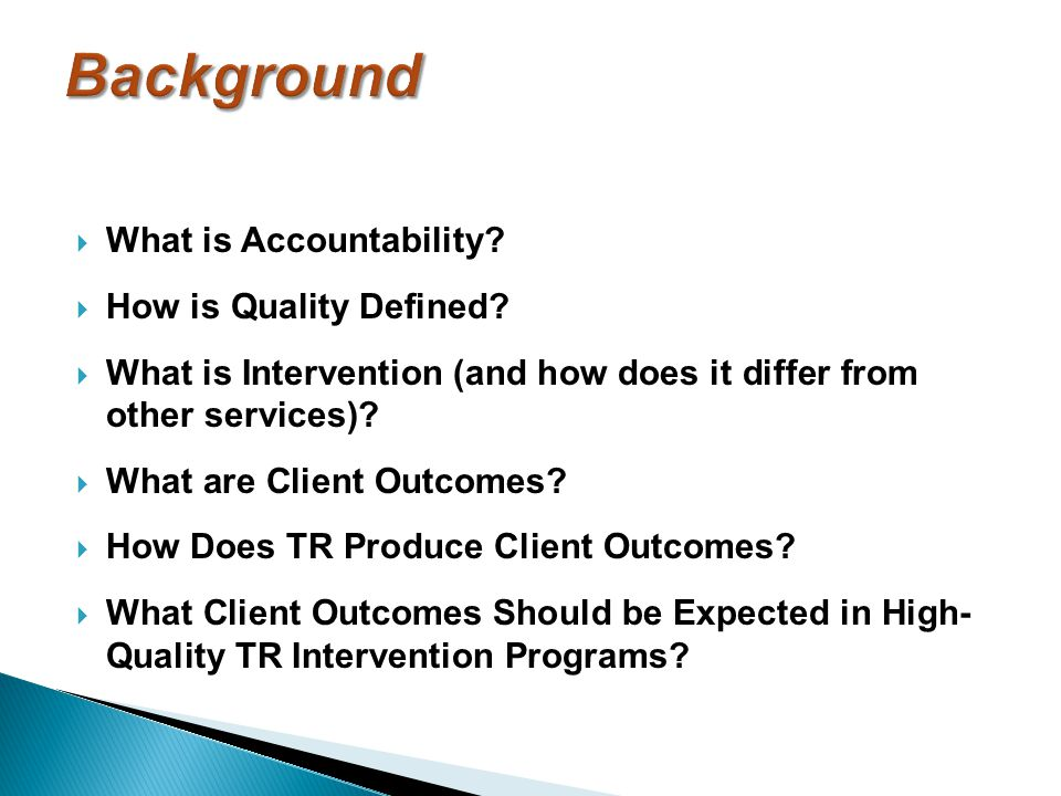 Background What is Accountability How is Quality Defined
