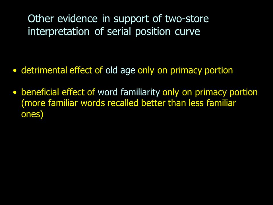 Other evidence in support of two-store interpretation of serial position curve