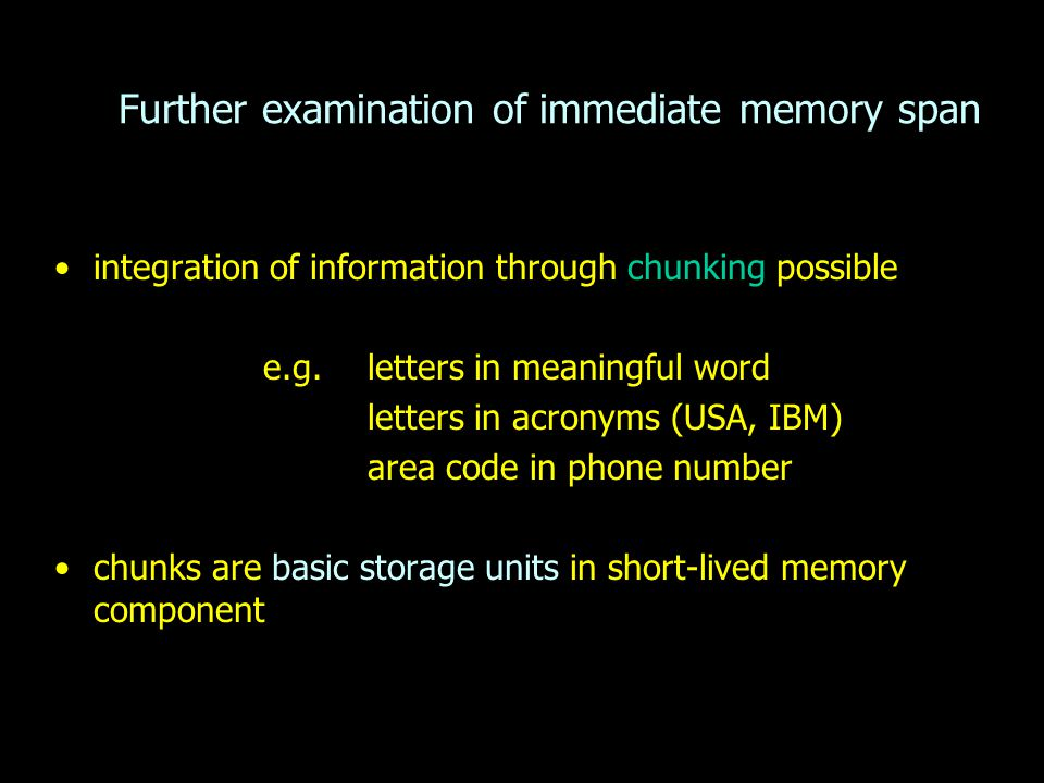 Further examination of immediate memory span