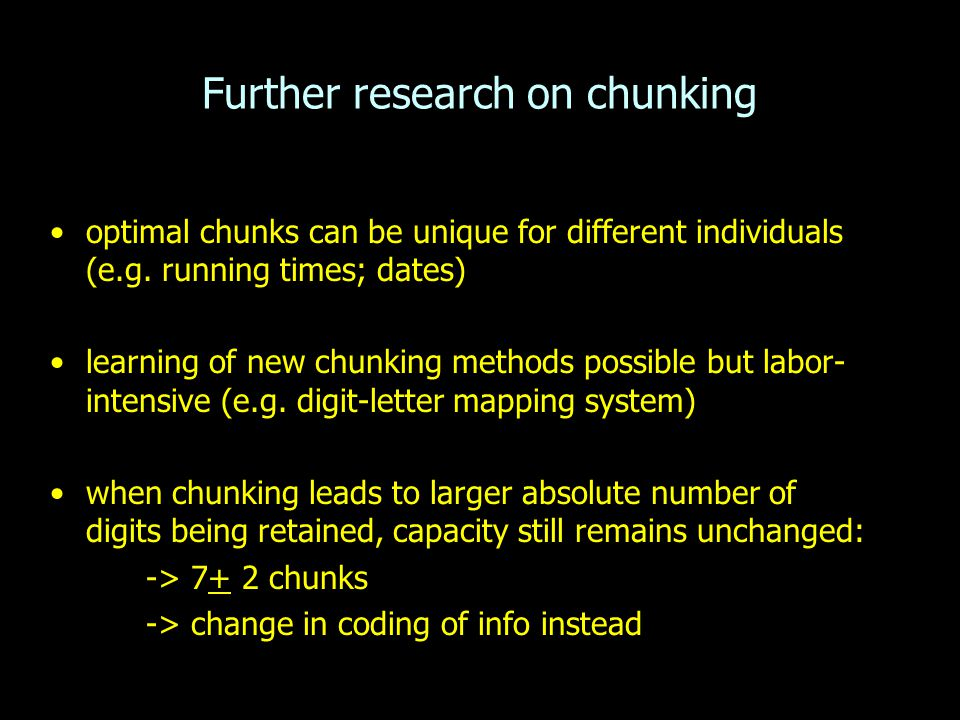 Further research on chunking