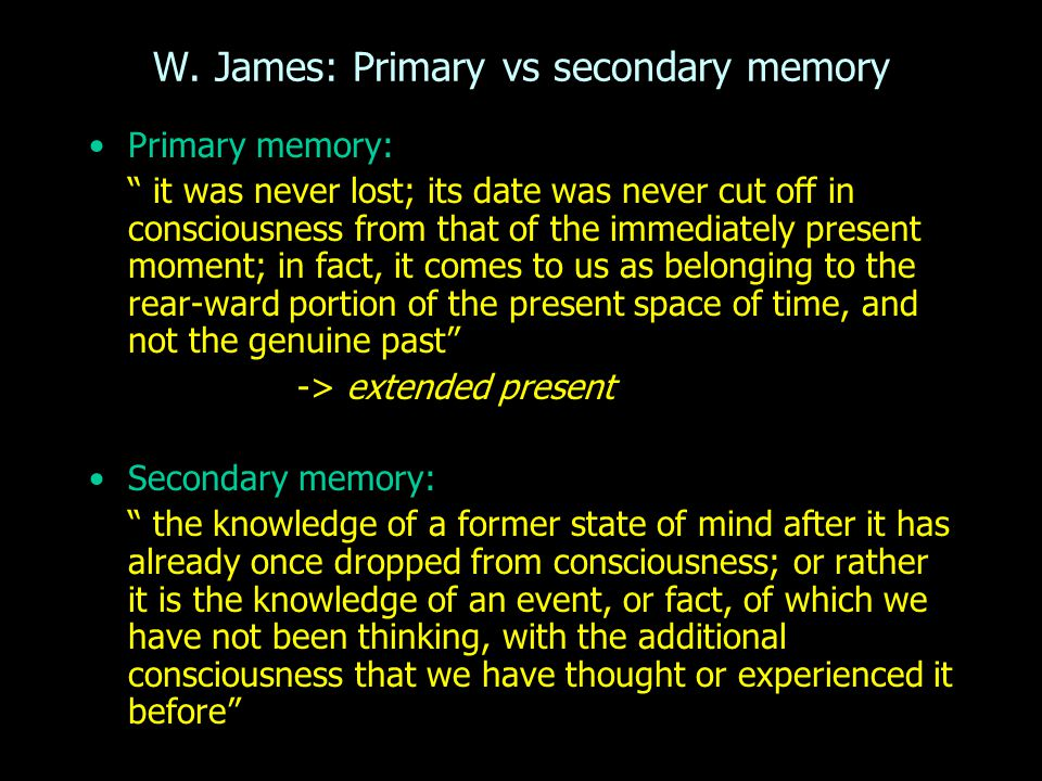 W. James: Primary vs secondary memory