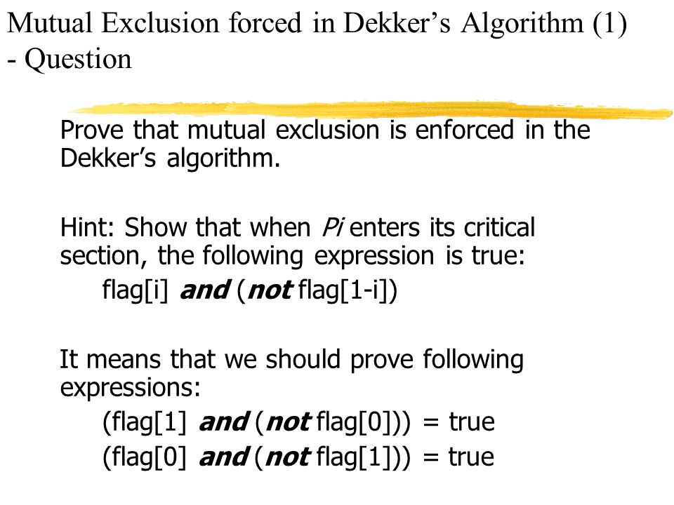 Mutual Exclusion forced in Dekker's Algorithm (1) - Question