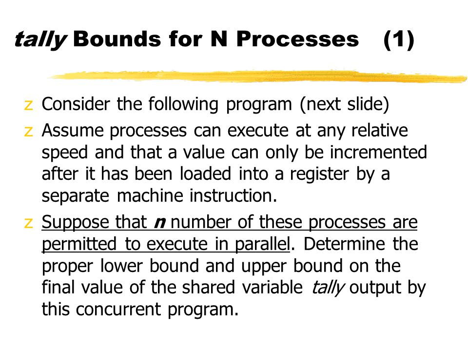 tally Bounds for N Processes (1)
