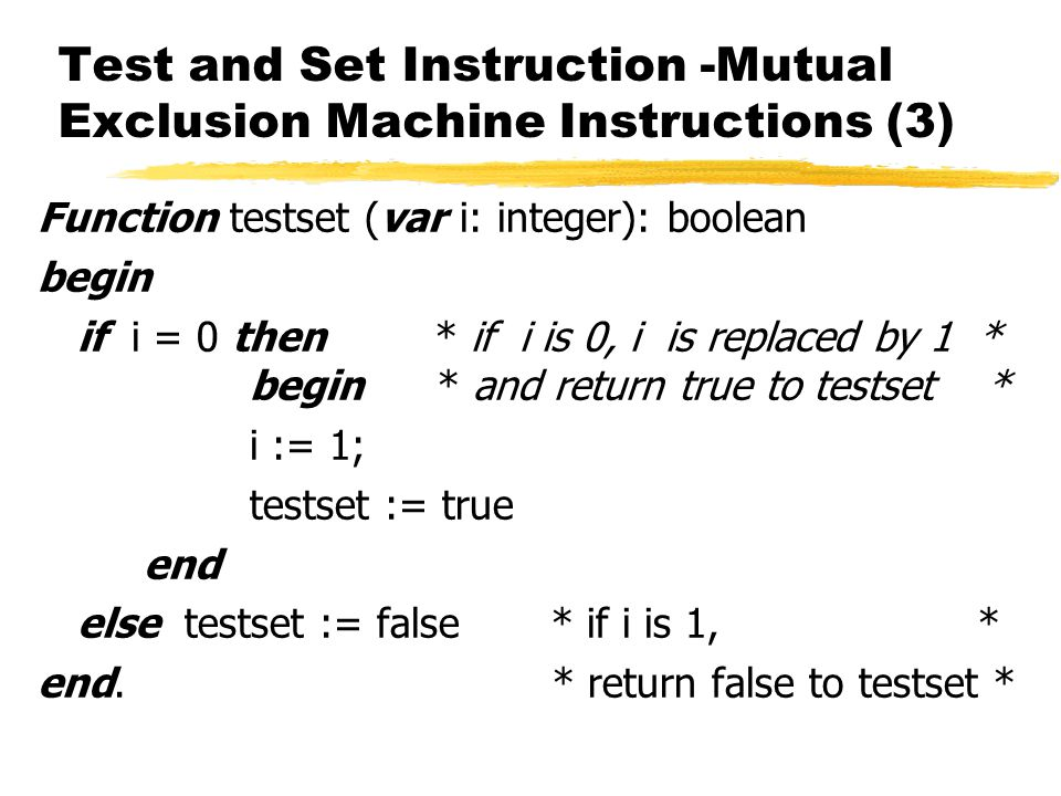 Test and Set Instruction -Mutual Exclusion Machine Instructions (3)