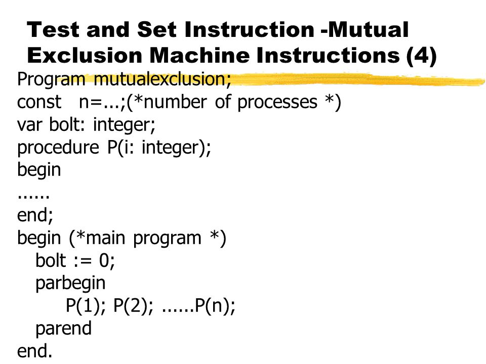 Test and Set Instruction -Mutual Exclusion Machine Instructions (4)