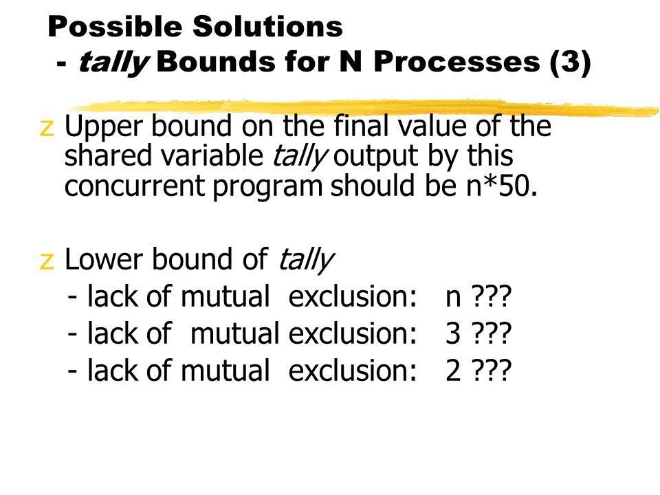Possible Solutions - tally Bounds for N Processes (3)
