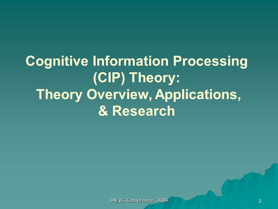 Cognitive Information Processing (CIP) Theory: