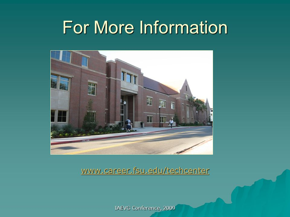 For More Information www.career.fsu.edu/techcenter