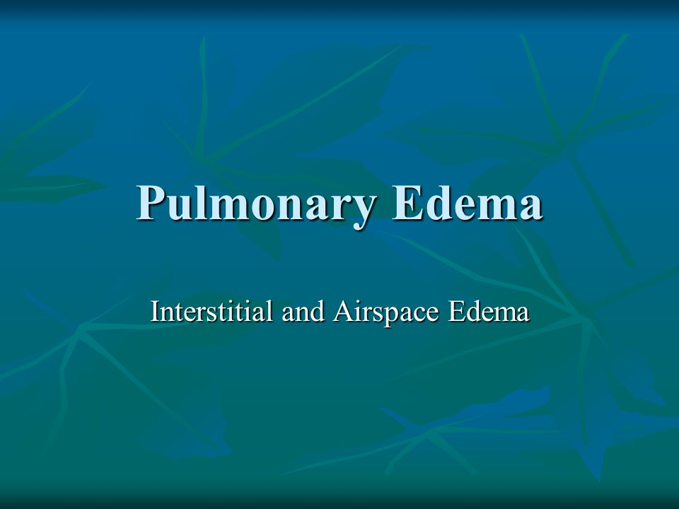 Interstitial and Airspace Edema