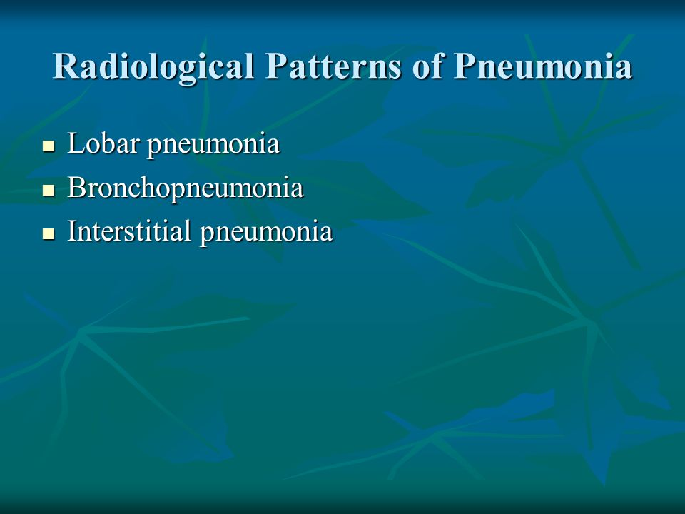 Radiological Patterns of Pneumonia
