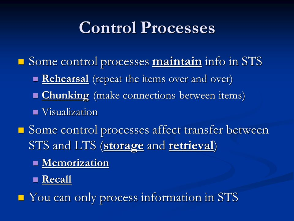 Control Processes Some control processes maintain info in STS