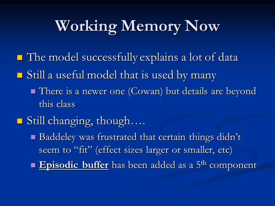 Working Memory Now The model successfully explains a lot of data