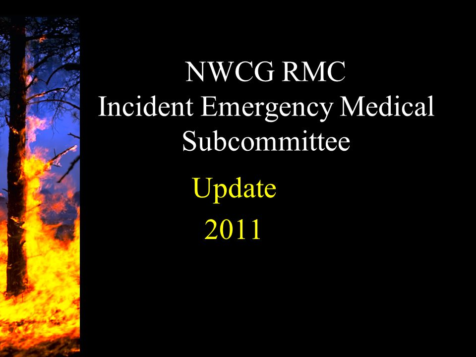 NWCG RMC Incident Emergency Medical Subcommittee