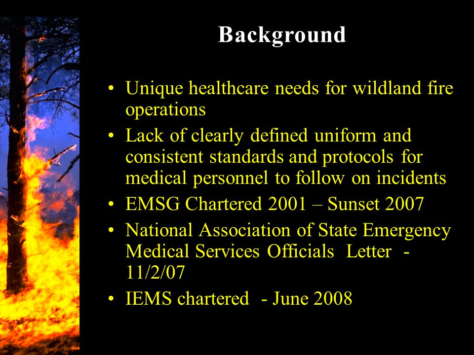 Background Unique healthcare needs for wildland fire operations