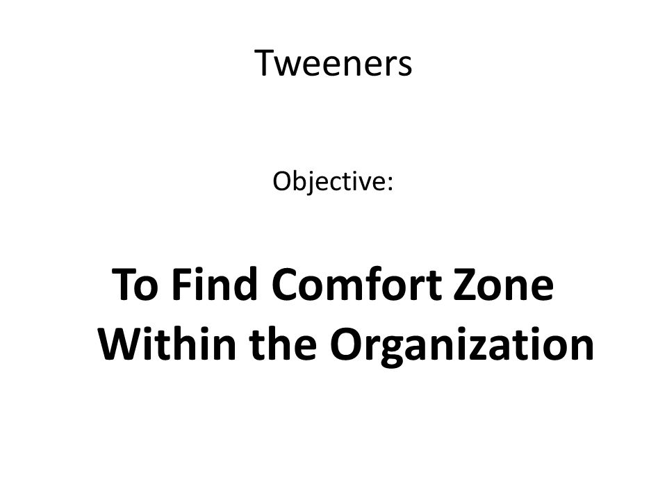 To Find Comfort Zone Within the Organization