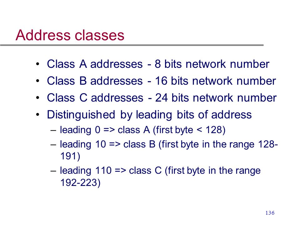 Address classes Class A addresses - 8 bits network number