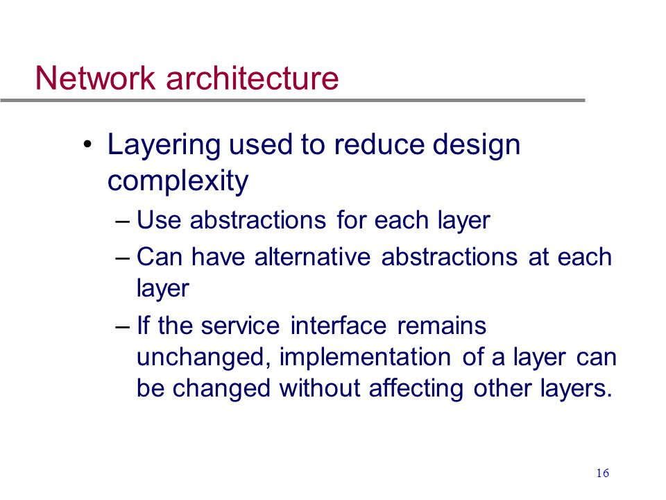 Network architecture Layering used to reduce design complexity