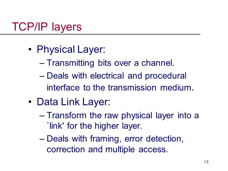 TCP/IP layers Physical Layer: Data Link Layer: