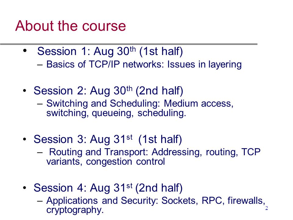 About the course Session 1: Aug 30th (1st half)