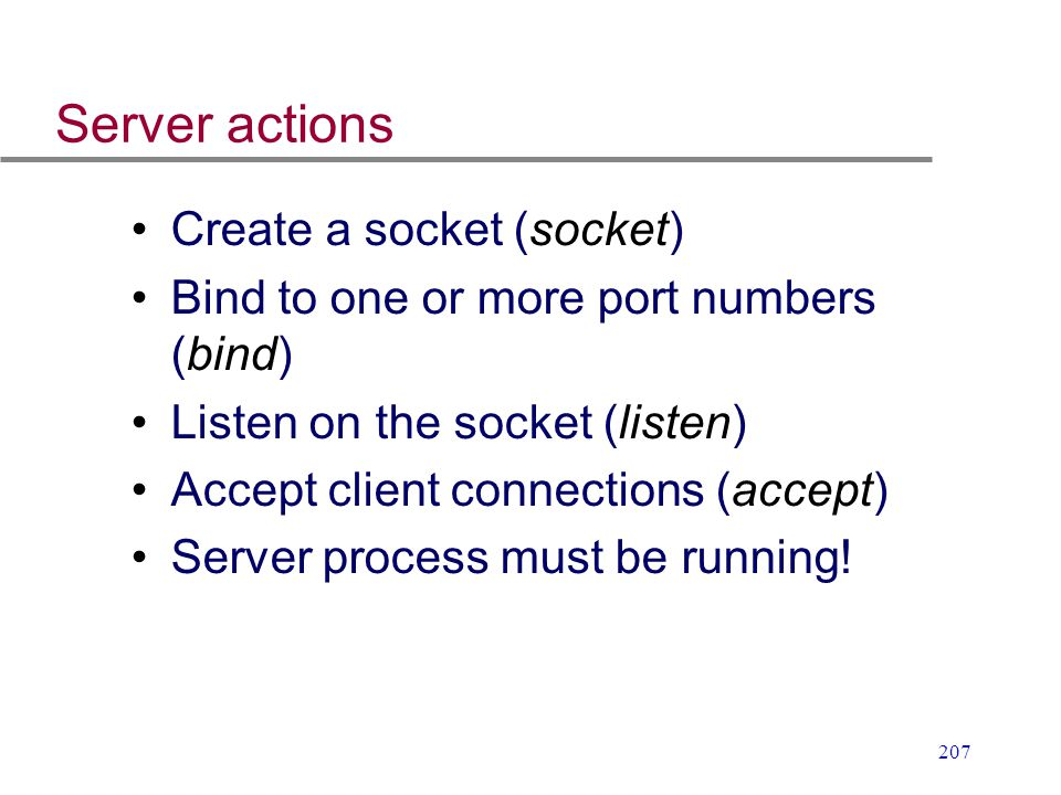 Server actions Create a socket (socket)