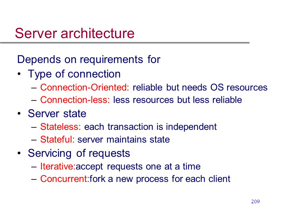 Server architecture Depends on requirements for Type of connection