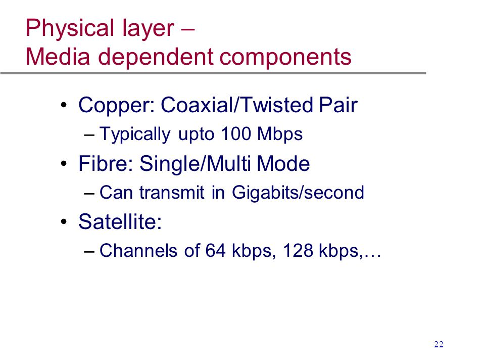 Physical layer – Media dependent components