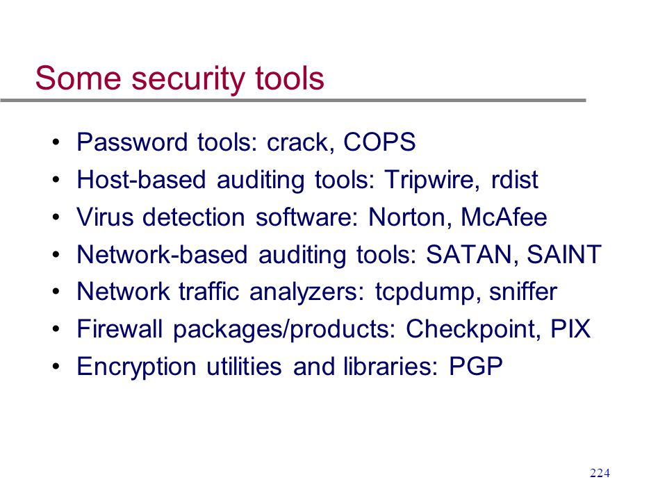 Some security tools Password tools: crack, COPS