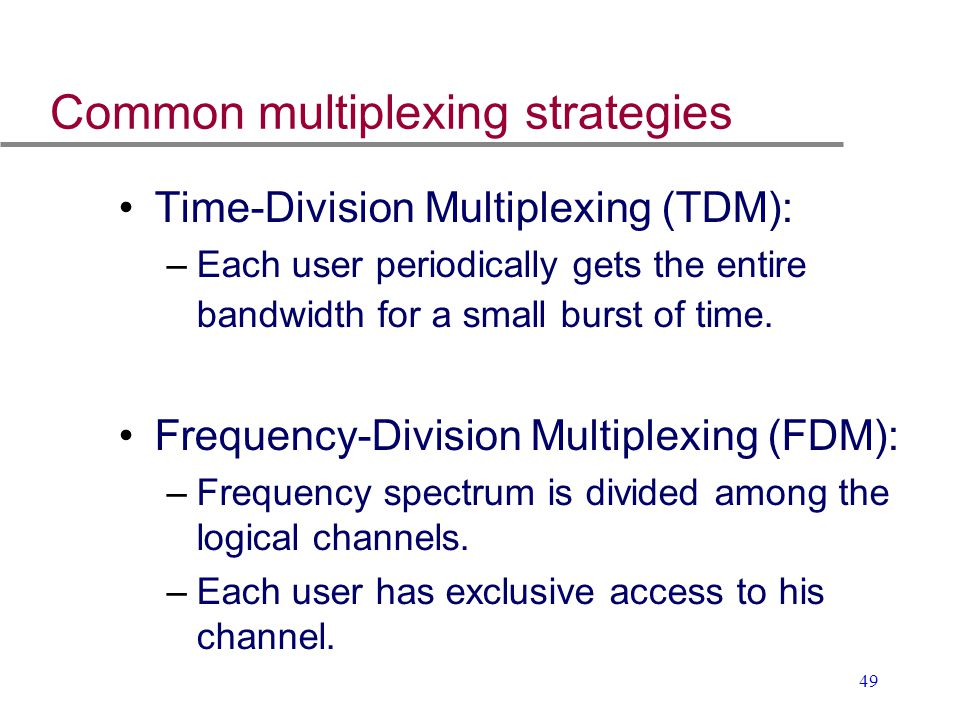 Common multiplexing strategies