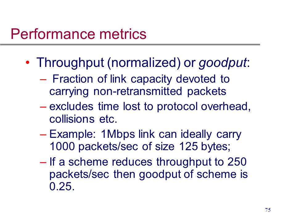 Performance metrics Throughput (normalized) or goodput: