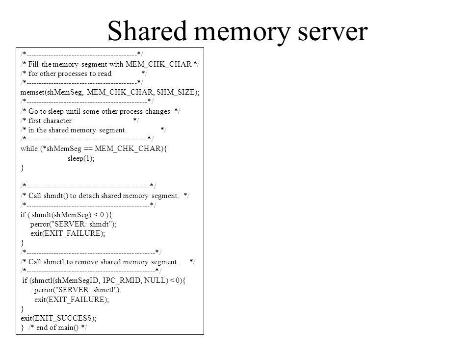 Shared memory server /*-------------------------------------------*/