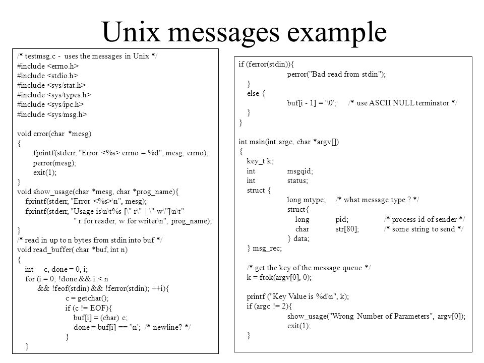 Unix messages example /* testmsg.c - uses the messages in Unix */