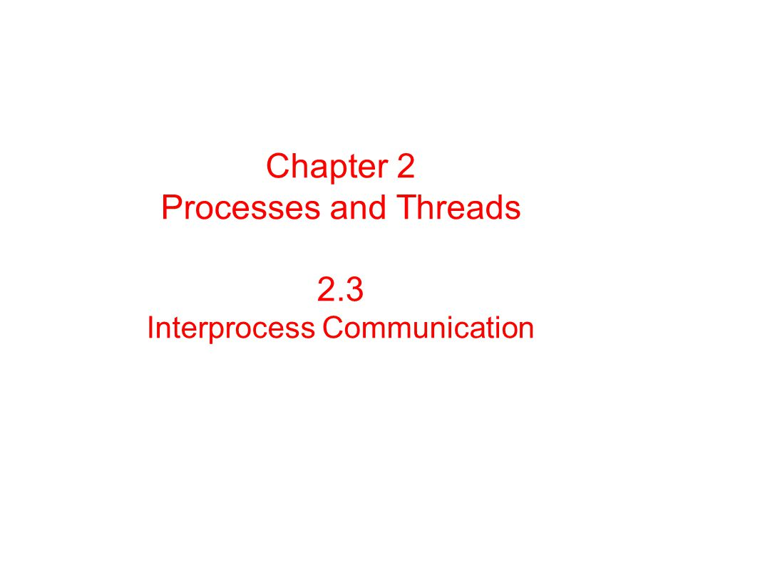Chapter 2 Processes and Threads