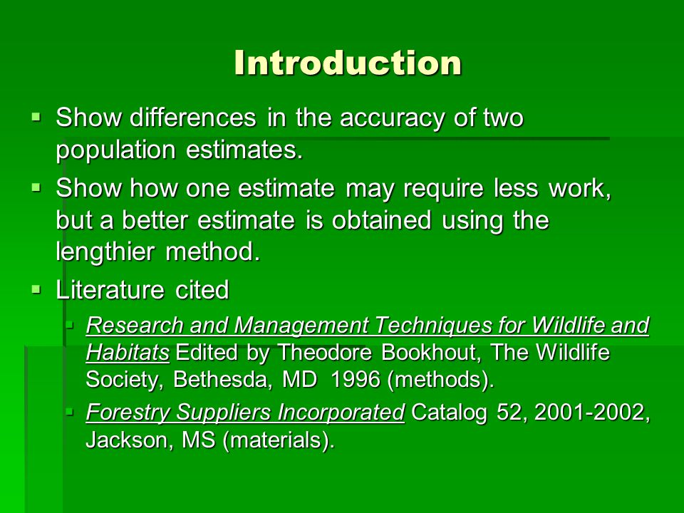 Introduction Show differences in the accuracy of two population estimates.