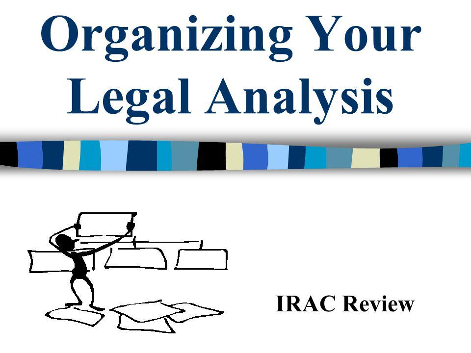 Organizing Your Legal Analysis