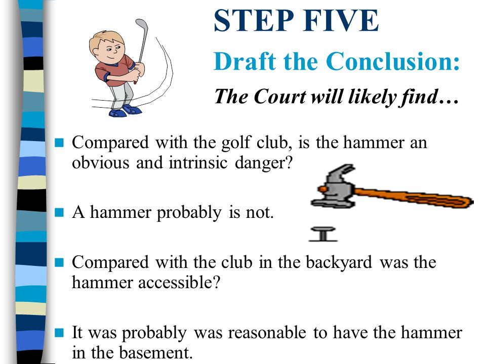 STEP FIVE Draft the Conclusion: The Court will likely find…
