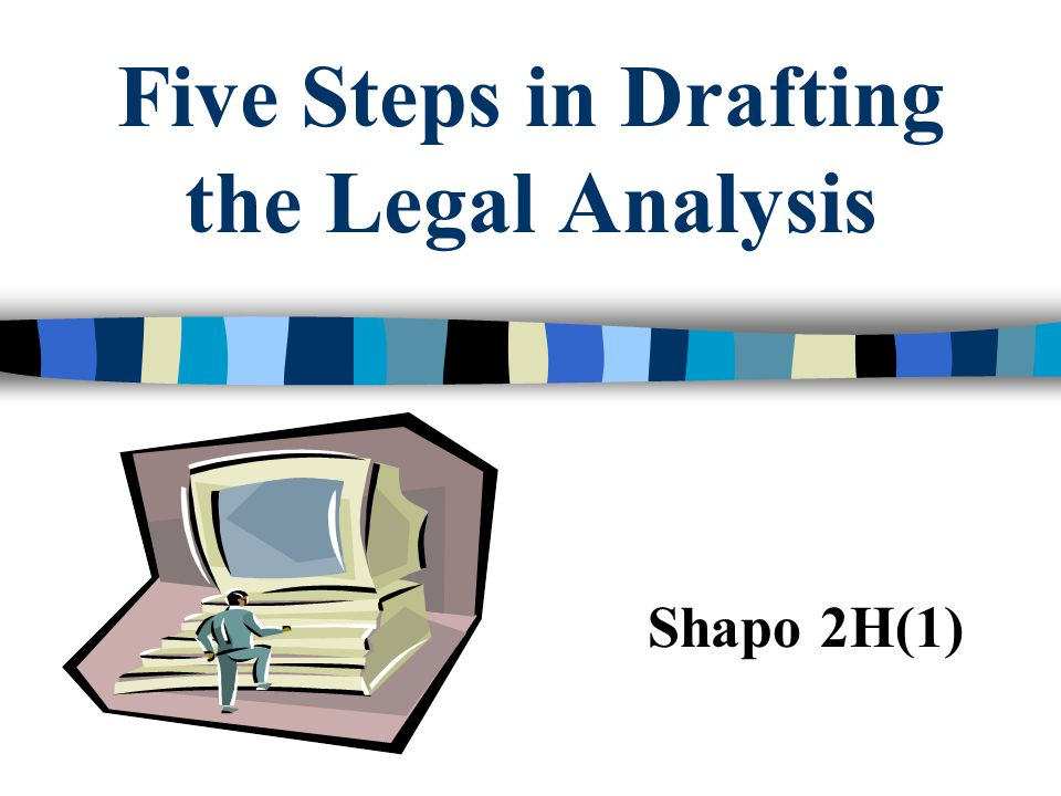 Five Steps in Drafting the Legal Analysis