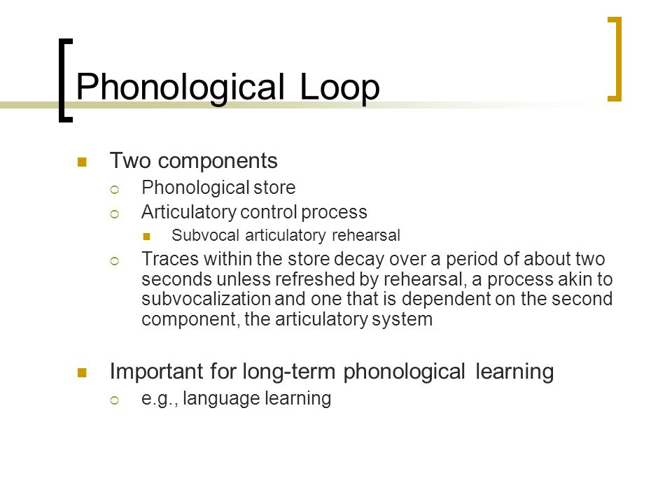 Phonological Loop Two components