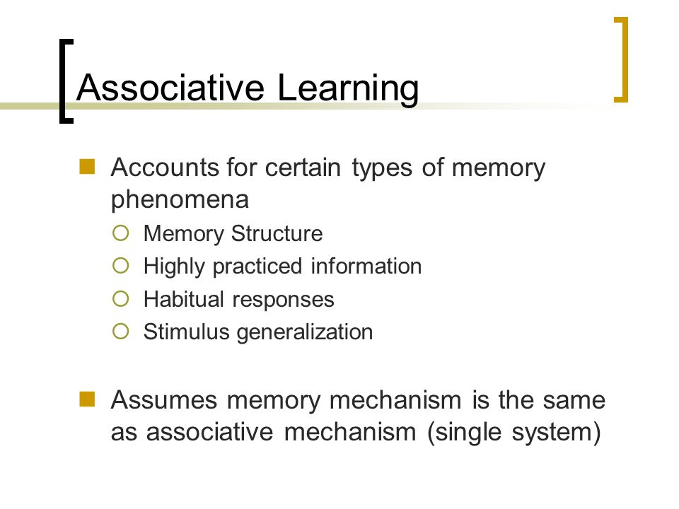 Associative Learning Accounts for certain types of memory phenomena