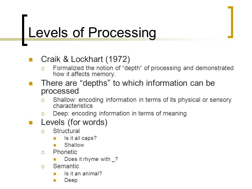 Levels of Processing Craik & Lockhart (1972)