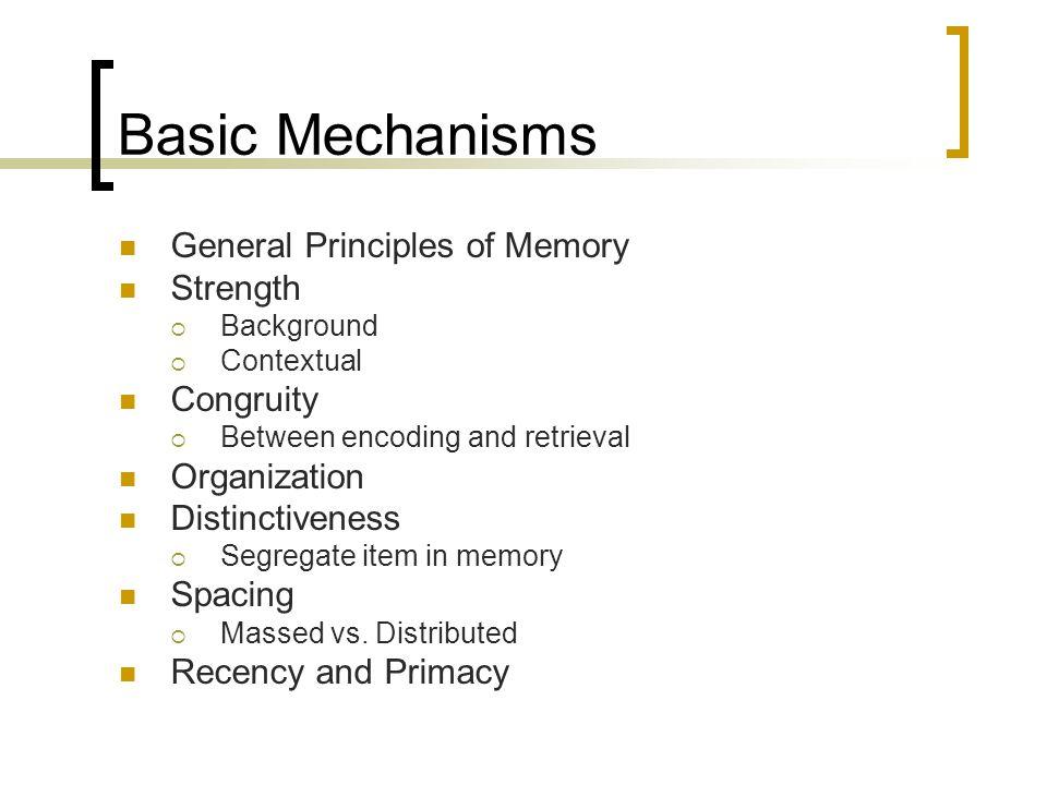 Basic Mechanisms General Principles of Memory Strength Congruity