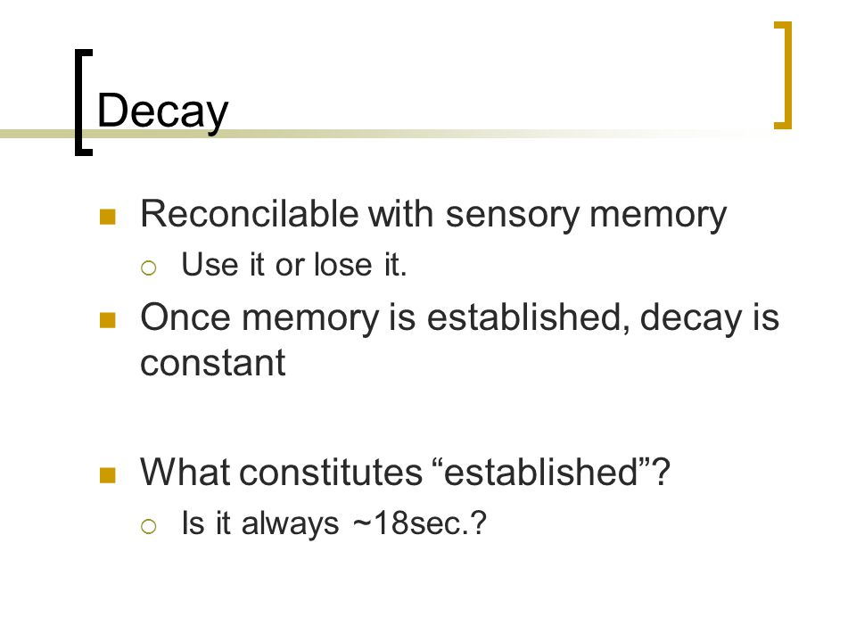 Decay Reconcilable with sensory memory