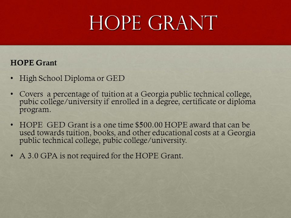HOPE Grant HOPE Grant High School Diploma or GED