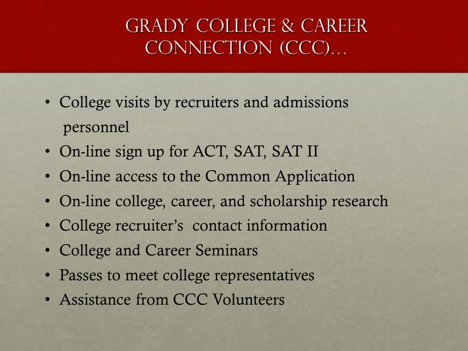 GRADY COLLEGE & CAREER CONNECTION (CCC)…
